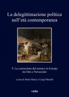 La delegittimazione politica nelletà contemporanea 5 - Paolo Macry, Luigi Masella