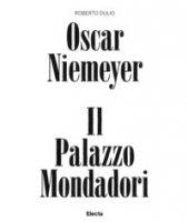 Oscar Niemeyer. Il palazzo Mondadori. Ediz. a colori - Dulio Roberto