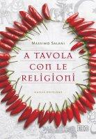 A tavola con le religioni - Massimo Salani