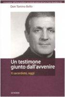 Un testimone giunto dall'avvenire. Il sacerdote, oggi - Bello Antonio