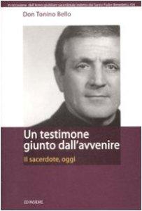 Copertina di 'Un testimone giunto dall'avvenire. Il sacerdote, oggi'