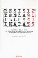 Resistenza illuminata. Omaggio a Luigi Nono nel settantesimo anniversario della Resistenza e della guerra di liberazione 1945-2015