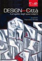 Design per la città. Il progetto degli spazi esterni