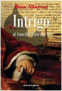 Copertina di 'Intrigo al Concilio Vaticano II'