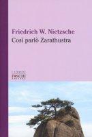 Così parlò Zarathustra - Nietzsche Friedrich