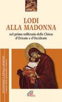 Lodi alla Madonna nel primo millennio delle Chiese d'Oriente e d'Occidente