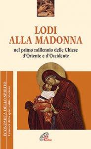 Copertina di 'Lodi alla Madonna nel primo millennio delle Chiese d'Oriente e d'Occidente'