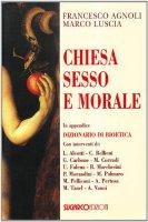 Chiesa, sesso e morale - Francesco Agnoli - Marco Luscia
