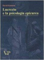 Lucrezio e la psicologia epicurea. - David Konstan