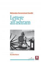 Lettere all'ashram - Gandhi Mohandas Karamchand