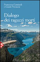 Dialogo dei ragazzi morti - Caminoli Francesca, Veronesi Guido