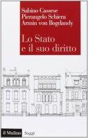 Lo Stato e il suo diritto - Sabino Cassese, Pierangelo Schiera, Armin von Bogdandy