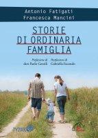 Storie di ordinaria famiglia - Antonio Fatigati, Francesca Mancini