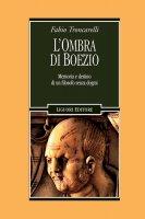 L'ombra di Boezio - Fabio Troncarelli