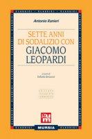Sette anni di sodalizio con Giacomo Leopardi - Ranieri Antonio