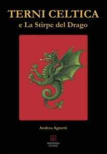 Copertina di 'Terni celtica e la stirpe del drago'