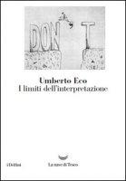 I limiti dell'interpretazione - Eco Umberto