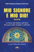 Mio Signore e mio Dio! [Gv 20, 28] - Padre Gianmarco Arrigoni