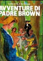 Le avventure di padre Brown - Chesterton Gilbert K.