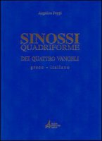 Sinossi quadriforme dei quattro vangeli. Testo greco e italiano - Poppi Angelico
