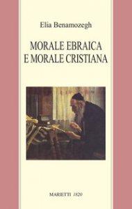 Copertina di 'Morale ebraica e morale cristiana'