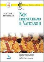 Non dimentichiamo il Vaticano II - Martelet Gustave