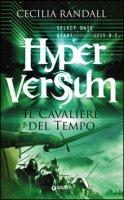 Il cavaliere del tempo. Hyperversum - Randall Cecilia