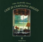 Case di campagna inglesi. Ediz. a colori - Sackville-West Vita
