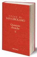 Questioni ebraiche II - Girolamo (San)