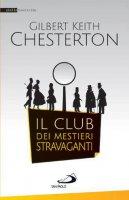 Il club dei mestieri stravaganti - Gilbert Keith Chesterton