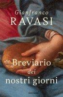Breviario dei nostri giorni - Gianfranco Ravasi