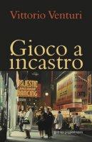 Gioco a incastro - Venturi Vittorio
