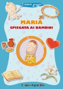 Copertina di 'Maria spiegata ai bambini. Il piccolo gregge'