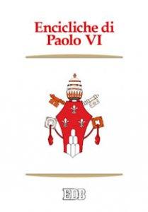Copertina di 'Encicliche di Paolo VI'
