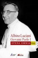 Opera omnia [vol_3] / Vittorio Veneto 1963-1966. Discorsi, scritti, articoli - Giovanni Paolo I (Albino Luciani)