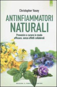 Copertina di 'Antinfiammatori naturali. Prevenire e curare in modo efficace, senza effetti collaterali'
