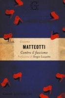 Contro il fascismo - Matteotti Giacomo