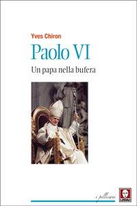 Copertina di 'Paolo VI. Un papa nella bufera'