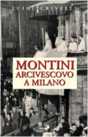 Montini arcivescovo a Milano - Crivelli Luigi