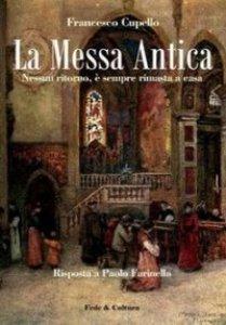 Copertina di 'La messa antica. Nessun ritorno, è sempre rimasta a casa. Risposta a Paolo Farinella'