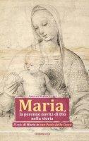 Maria, la perenne novità di Dio nella storia - Angela Maria Lupo