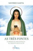 Três fontes. As profecias apocalípticas da Virgem da Revelação. (As) - Saverio Gaeta