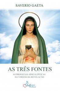 Copertina di 'Três fontes. As profecias apocalípticas da Virgem da Revelação. (As)'