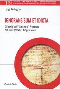 Copertina di 'Ignorans sum et idiota'