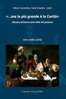 «...ma la più grande è la carità » - Vittorio Cumerlato, Paolo Graziano