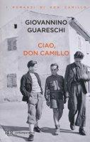 Ciao, don Camillo - Guareschi Giovanni