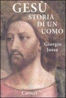 Gesù storia di un uomo - Jossa Giorgio