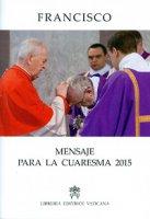 Mensaje para la Cuaresma 2015 - Francesco (Jorge Mario Bergoglio)