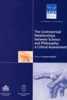 The Controversial Relationships between Science and Philosophy: a Critical Assessment - AA.VV.