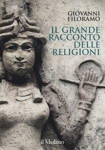 Copertina di 'Il grande racconto delle religioni'